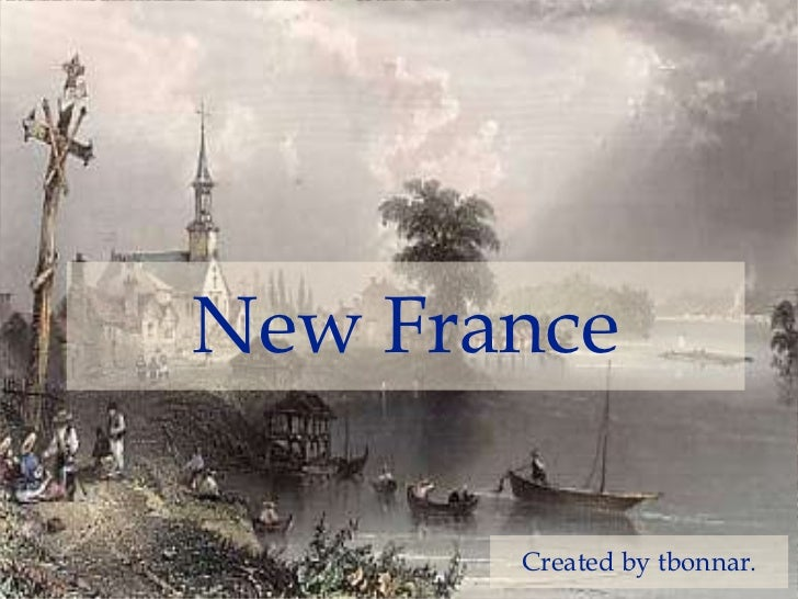 New France       Created by tbonnar.