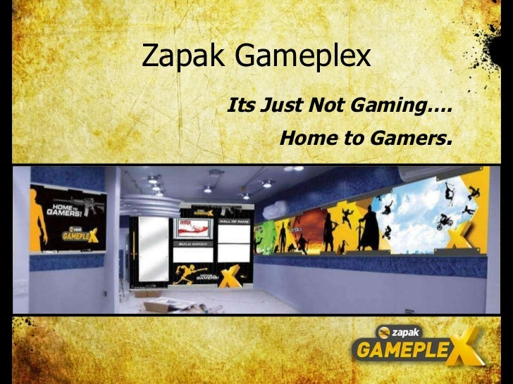 Zapak Gameplex Its Just Not Gaming…. Home to Gamers .