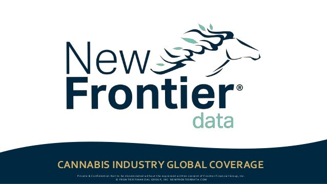 CANNABIS INDUSTRY GLOBAL COVERAGE Private & Confidential: Not to be disseminated without the expressed written consent of ...