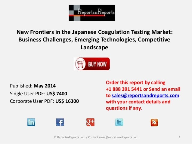 New Frontiers in the Japanese Coagulation Testing Market: Business Challenges, Emerging Technologies, Competitive Landscap...