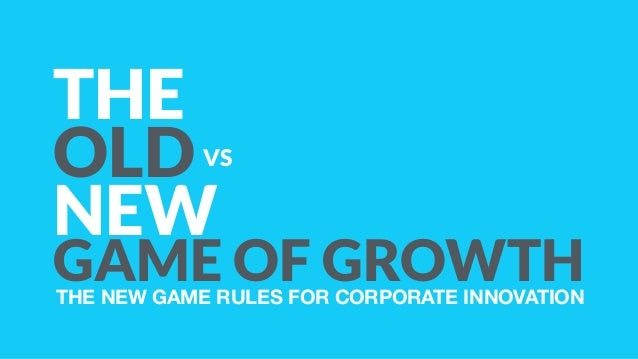 The New vs The Old Game of Growth - On Corporate Innovation