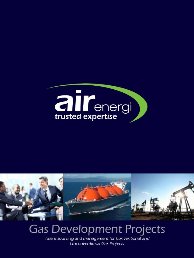 Gas Development Projects Talent sourcing and management for Conventional and Unconventional Gas Projects