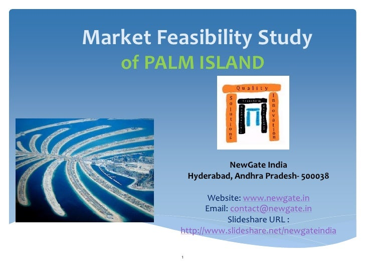 Market Feasibility Study    of PALM ISLAND                       NewGate India              Hyderabad, Andhra Pradesh- 500...