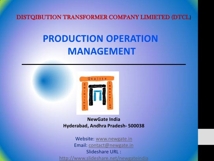 DISTQIBUTION TRANSFORMER COMPANY LIMIETED (DTCL)       PRODUCTION OPERATION           MANAGEMENT                     NewGa...