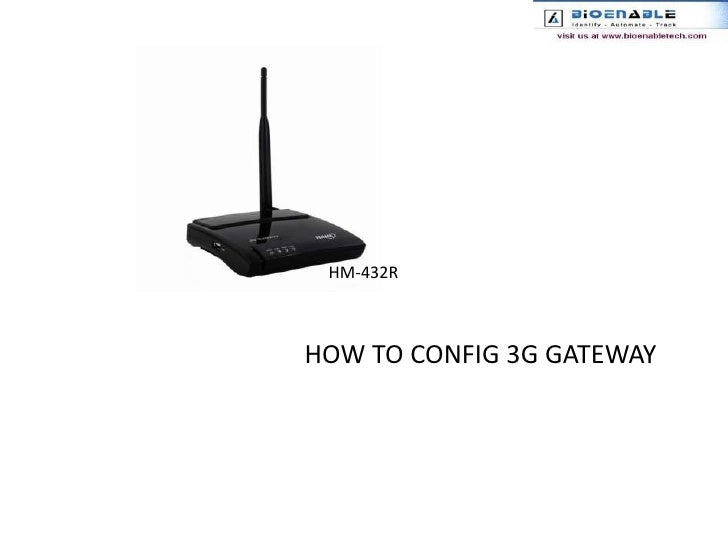 HM-432R<br />HOW TO CONFIG 3G GATEWAY<br />