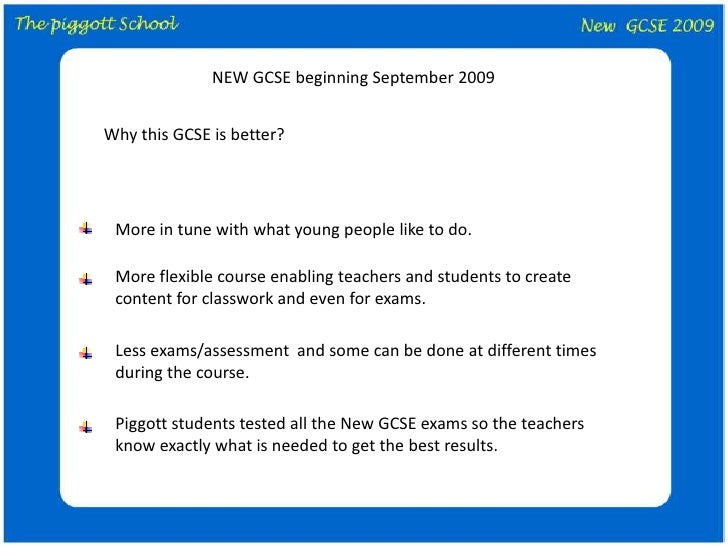 NEW GCSE beginning September 2009<br />Why this GCSE is better?<br />More in tune with what young people like to do.<br />...