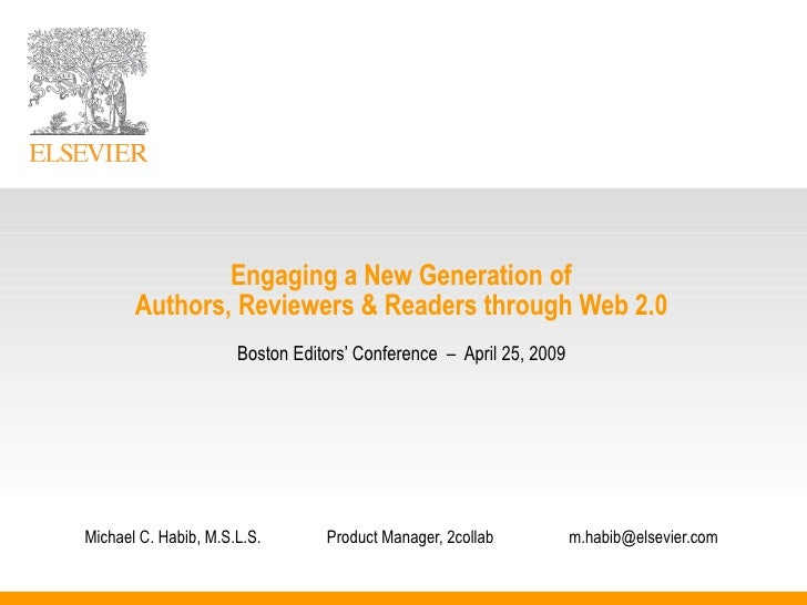 Engaging a New Generation of  Authors, Reviewers & Readers through Web 2.0 Boston Editors' Conference  –  April 25, 2009...