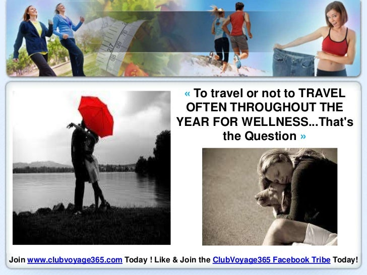 « To travel or not to TRAVEL                                          OFTEN THROUGHOUT THE                                ...
