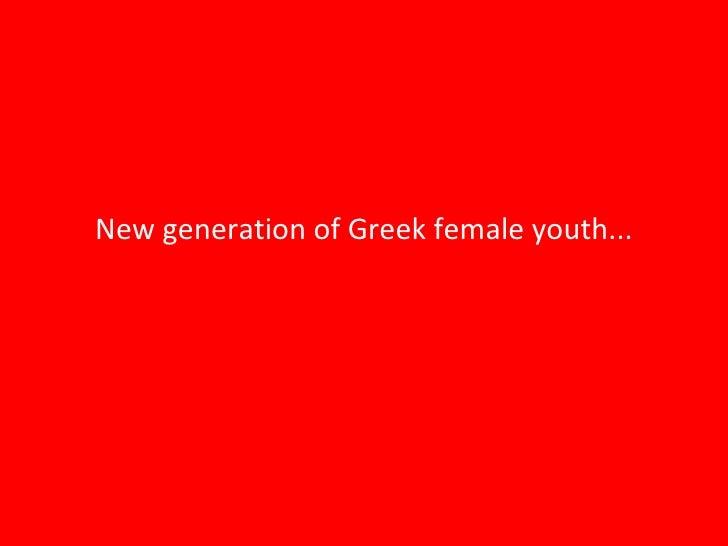 New generation of Greek female youth...