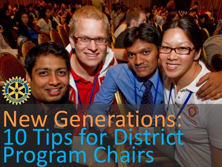 New Generations:10 Tips for DistrictProgram Chairs