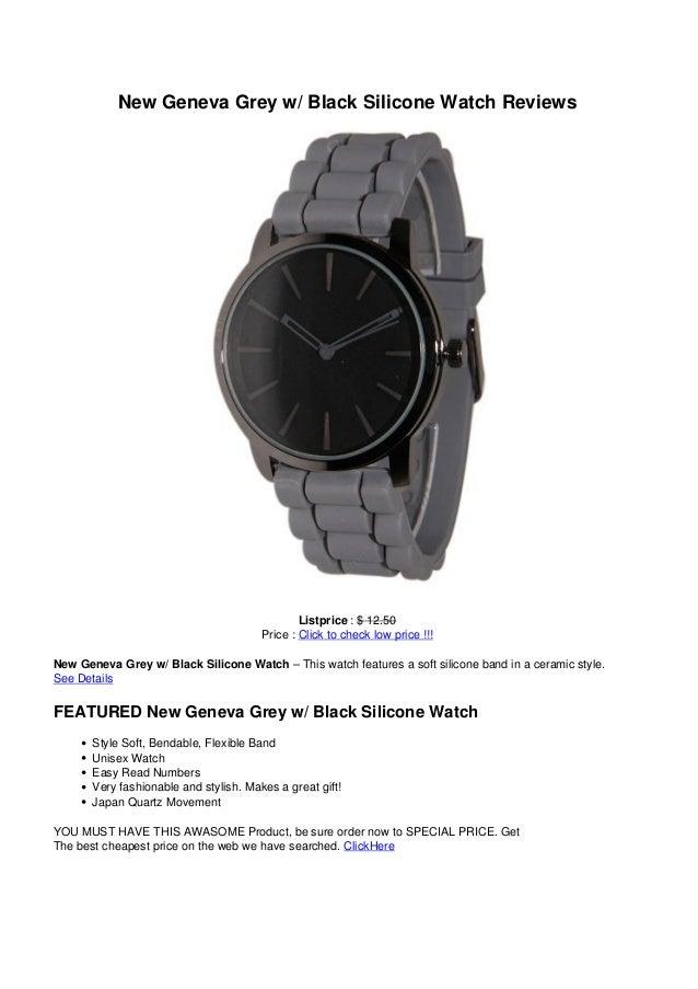 New Geneva Grey w/ Black Silicone Watch ReviewsListprice : $ 12.50Price : Click to check low price !!!New Geneva Grey w/ B...