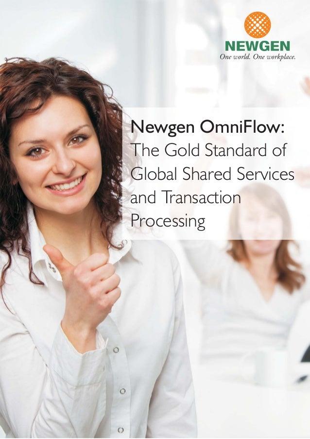 Newgen OmniFlow:The Gold Standard ofGlobal Shared Servicesand TransactionProcessing