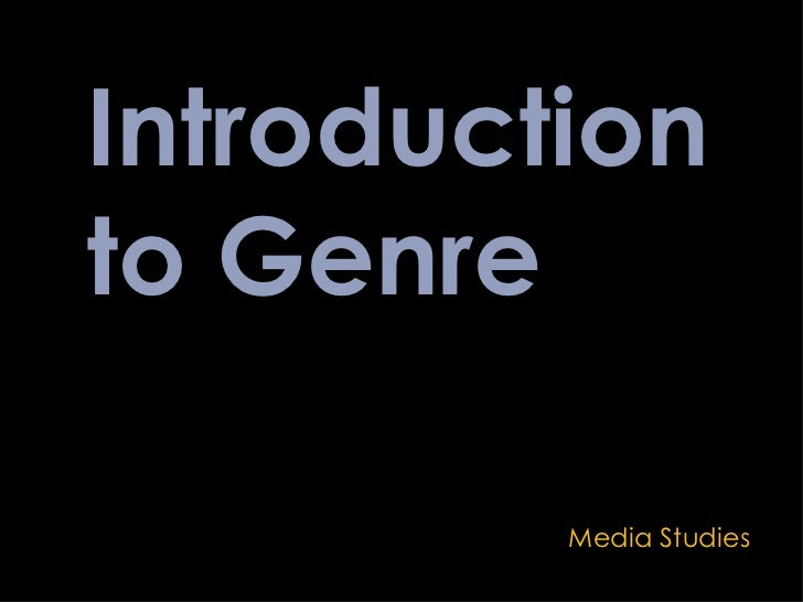 Introduction to Genre Media Studies