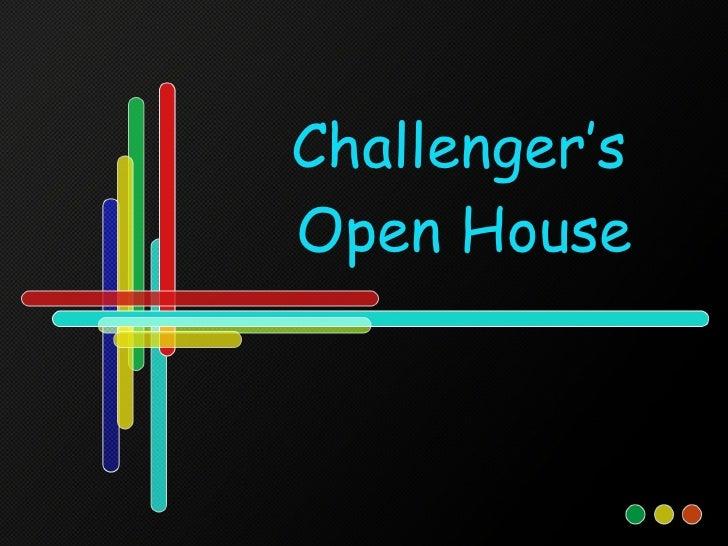 Challenger's    Open House