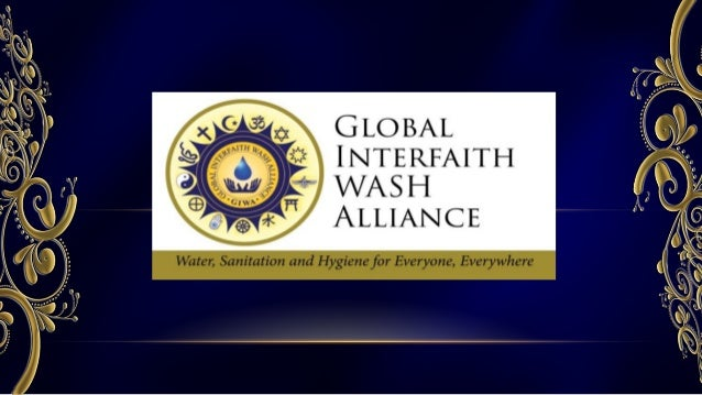 The Global Interfaith WASH Alliance With its Secretariat in India, the Global Interfaith WASH Alliance (GIWA) was launched...