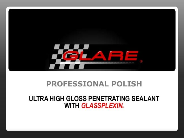 PROFESSIONAL POLISH ULTRA HIGH GLOSS PENETRATING SEALANT WITH GLASSPLEXIN® ®