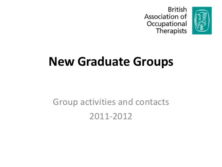 New Graduate GroupsGroup activities and contacts        2011-2012
