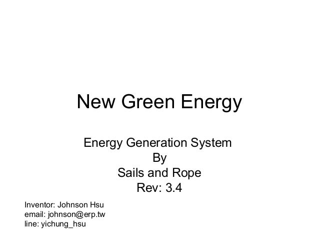 New Green Energy Energy Generation System By Sails and Rope Rev: 3.4 Inventor: Johnson Hsu email: johnson@erp.tw line: yic...