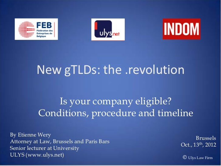 New gTLDs: the .revolution               Is your company eligible?           Conditions, procedure and timelineBy Etienne ...