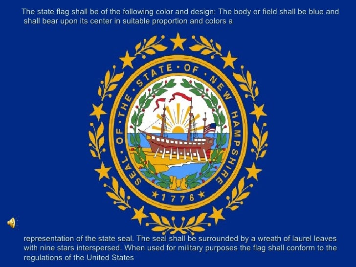 <ul><li>The state flag shall be of the following color and design: The body or field shall be blue and shall bear upon its...