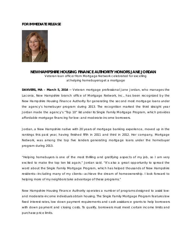 FOR IMMEDIATE RELEASE  NEW HAMPSHIRE HOUSING FINANCE AUTHORITY HONORS JANE JORDAN Veteran loan officer from Mortgage Netwo...