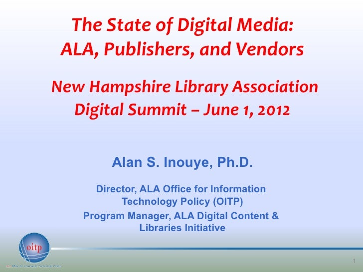The State of Digital Media: ALA, Publishers, and VendorsNew Hampshire Library Association  Digital Summit – June 1, 2012  ...