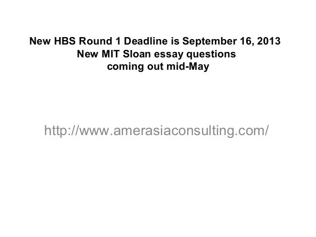 New Hbs Round 1 Deadline Is September 16 2013 New Mit Sloan Essay Q