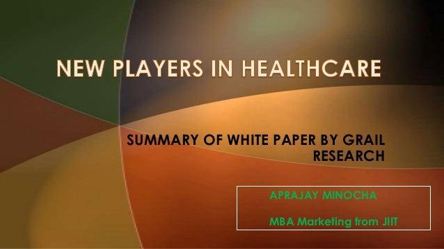 SUMMARY OF WHITE PAPER BY GRAILRESEARCHAPRAJAY MINOCHAMBA Marketing from JIIT