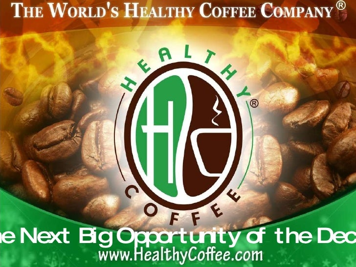 WOW...    A New healthy coffee :: presentation & compensation plan september 2010  Stop Cancer, Diabetes and more FOREVER!