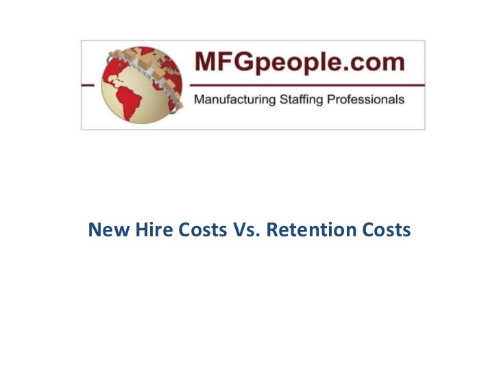 New Hire Costs Vs. Retention Costs