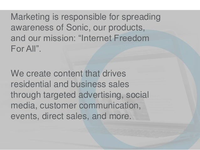 """Marketing is responsible for spreading awareness of Sonic, our products, and our mission: """"Internet Freedom For All"""". We c..."""