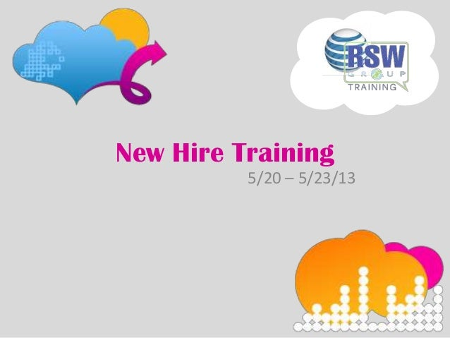 New Hire Training5/20 – 5/23/13