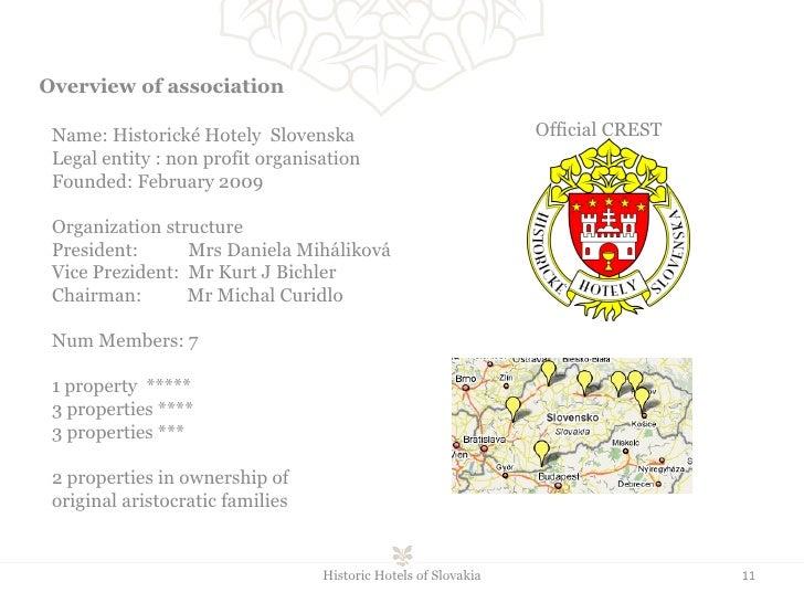 Name:   Historick é  Hotel y   Slovenska Legal entity : non profit organisation Founded: February 2009 Organization struct...