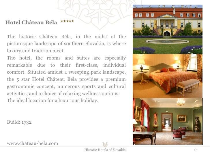Hotel Château Béla    Historic Hotels of Slovakia The historic Château Béla, in the midst of the picturesque landscape...