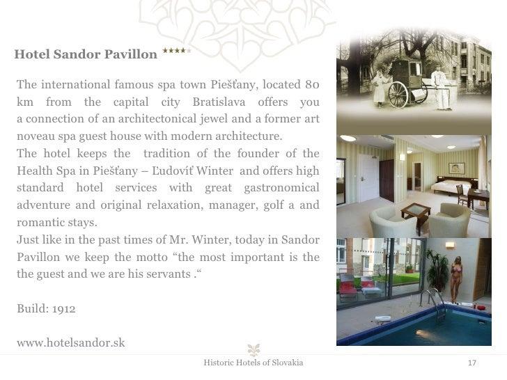 Hotel Sandor Pavillon    The international famous spa town Piešťany, located 80 km from the capital city Bratislava of...