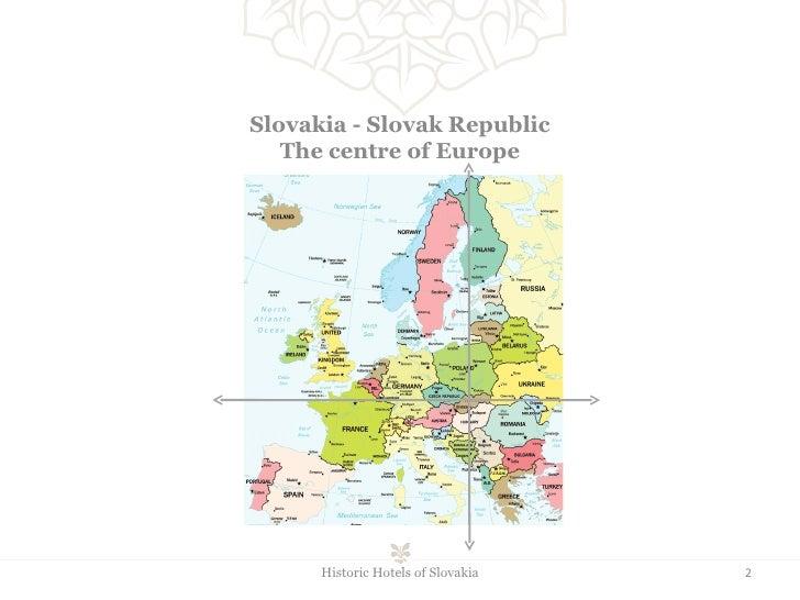 Slovakia  -  Slovak   Republic The centre of Europe Historic Hotels of Slovakia