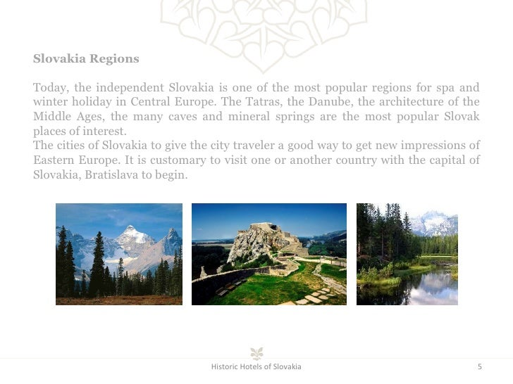 Historic Hotels of Slovakia Slovakia Regions  Today, the independent Slovakia is one of the most popular regions for spa a...