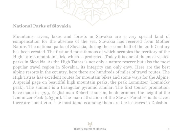 Historic Hotels of Slovakia National Parks of Slovakia Mountains, rivers, lakes and forests in Slovakia are a very special...