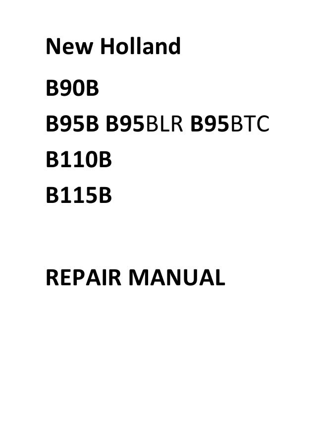 new holland b90b b95b b95blr b95btc b110b b115b manual rh slideshare net New Holland TC40A New Holland 3045 Specs