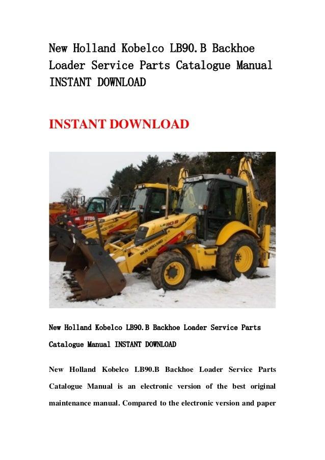 New Holland Kobelco Lb90 B Backhoe Loader Service Parts