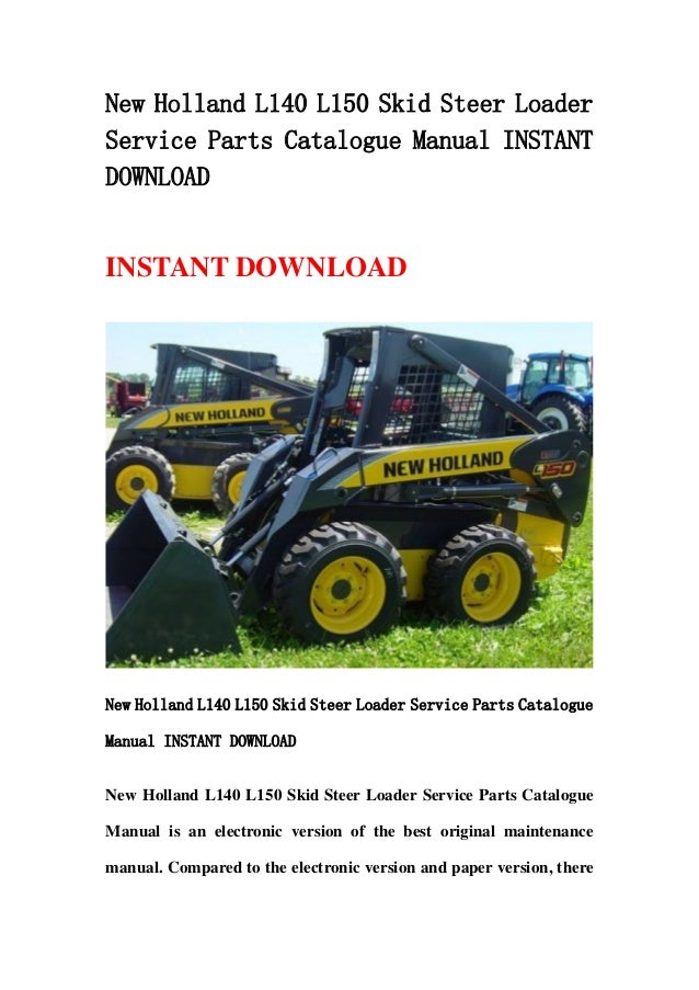 New Holland L140 L150 Skid Steer LoaderService Parts Catalogue Manual INSTANTDOWNLOADINSTANT DOWNLOADNew Holland L140 L150...
