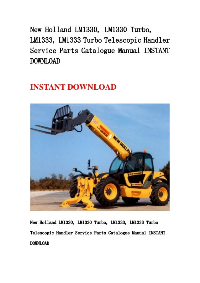 New Holland Lm1330  Lm1330 Turbo  Lm1333  Lm1333 Turbo