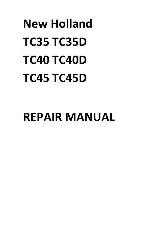 new holland tc35 tc35d tc40 tc40d tc45 tc45d manual rh slideshare net New Holland TC45D Specs new holland tc35d service manual
