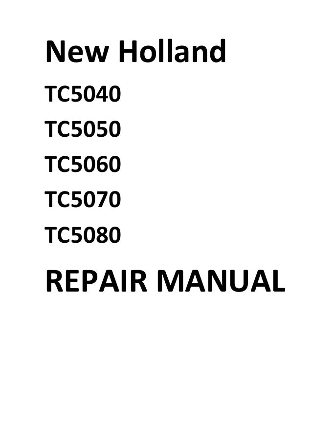 New Holland TC5040 TC5050 TC5060 TC5070 TC5080 Repair Manual