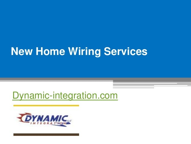 New Home Wiring Services - Dynamic-integration.com