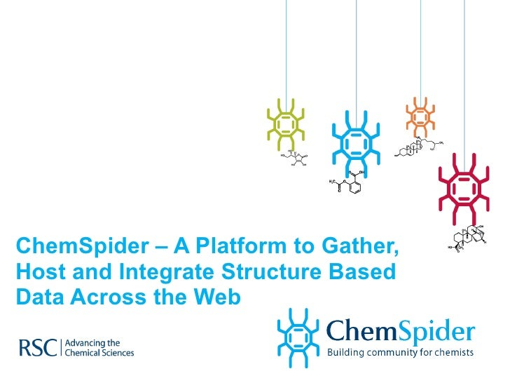 ChemSpider – A Platform to Gather, Host and Integrate Structure Based Data Across the Web