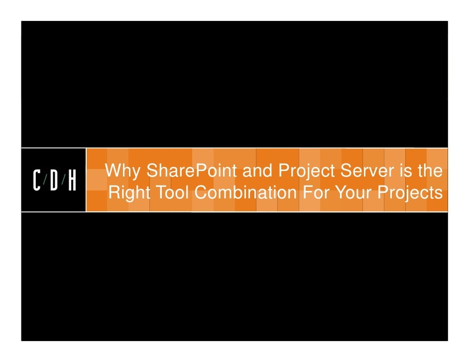 CDH      Why SharePoint and Project Server is theCDH   Right Tool Combination For Your Projects                           ...