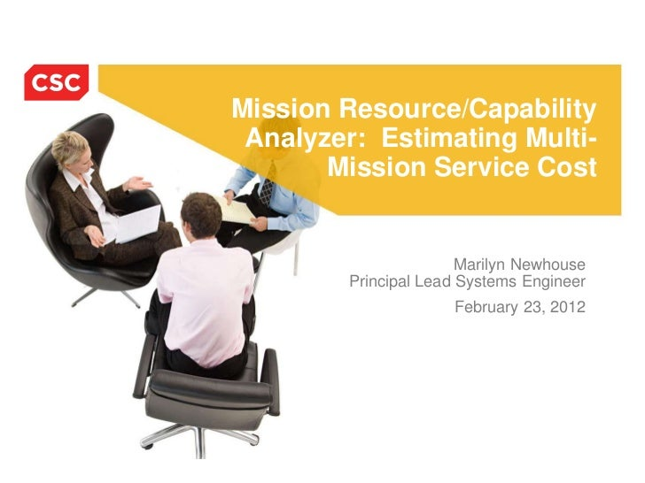 Mission Resource/Capability Analyzer: Estimating Multi-       Mission Service Cost                       Marilyn Newhouse ...