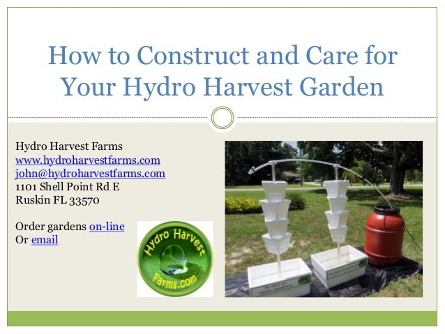 How to Construct and Care for Your Hydro Harvest Garden  Hydro Harvest Farms  www.hydroharvestfarms.com  john@hydroharvest...