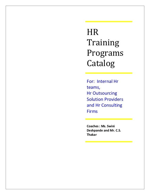 HRTrainingProgramsCatalogFor: Internal Hrteams,Hr OutsourcingSolution Providersand Hr ConsultingFirmsCoaches : Ms. SwiniDe...